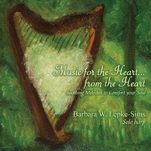 Music for the Heart...from the Heart Barbara W. Lepke-Sims